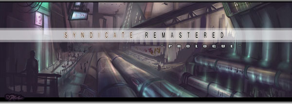 Syndicate Remastered prologue